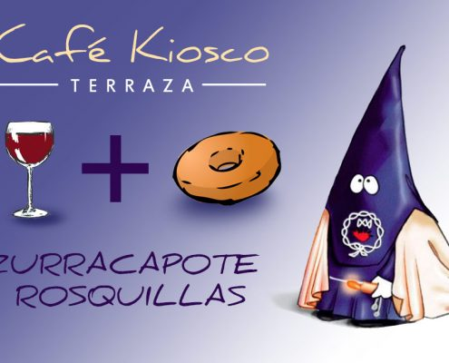 Café Terraza Kiosco. Zurra y Rosquillas. Semana Santa.